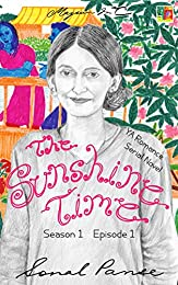 The Sunshine Time - Season 1 Episode 1: YA Romance Serial Novel (The Sunshine Time Serial)