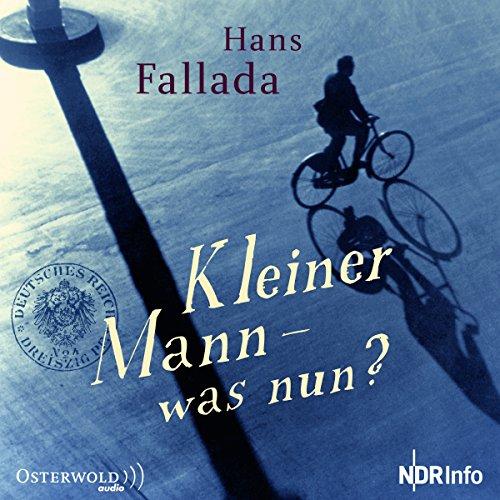 Kleiner Mann, was nun? (Hans Fallada) NDR 2010 / Osterwold Audio 2016