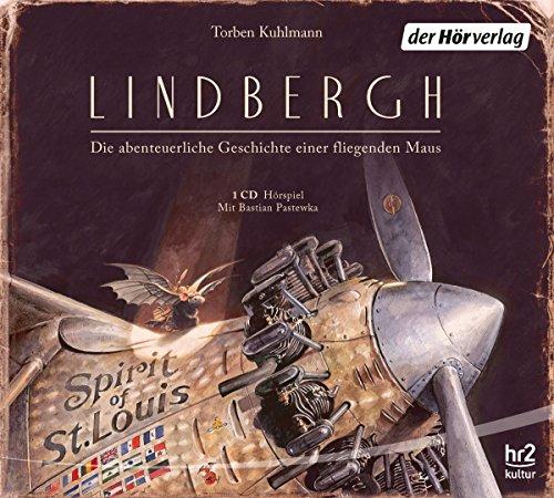 Lindbergh - Die abenteuerliche Geschichte einer fliegenden Maus (Torben Kuhlmann) hr 2015 / der hörverlag 2015