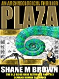 PLAZA: An Archaeological Thriller
