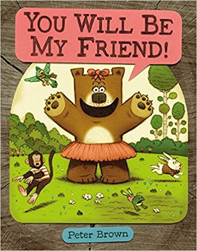 You Will Be My Friend (Starring Lucille Beatrice Bear) by Peter Brown