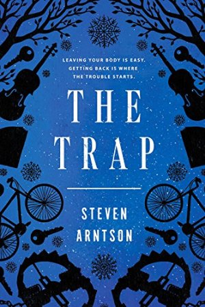 The Trap by Steven Arntson | Featured Book of the Day | wearewordnerds.com