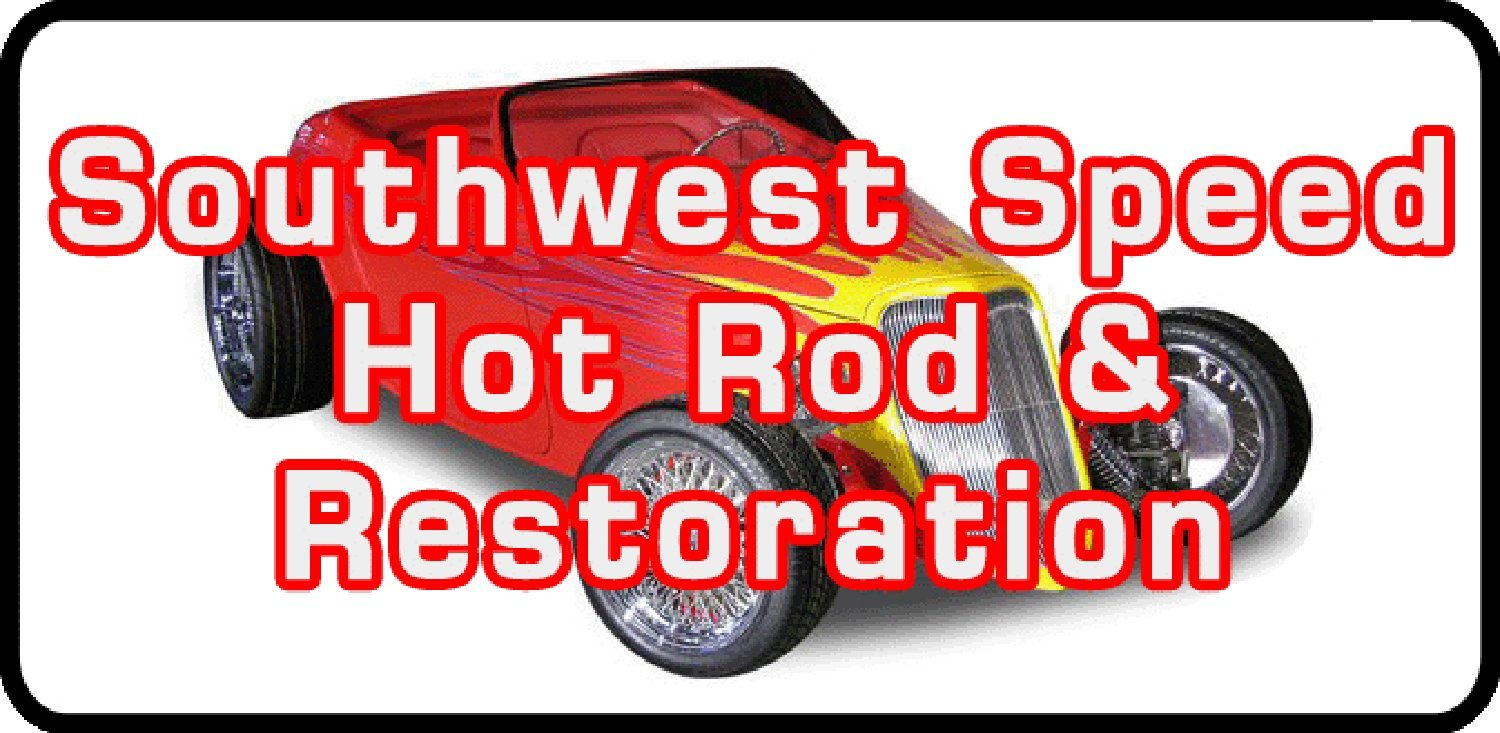 Southwest Speed Hot Rod and Restoration Parts