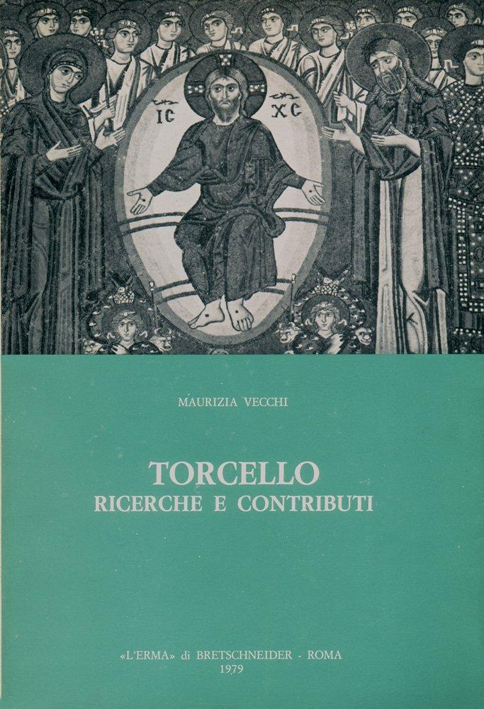 Torcello: Ricerche E Contributi