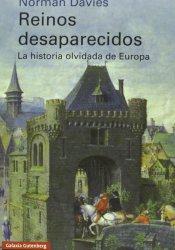 Reinos desaparecidos: La historia olvidada de Europa, de Norman Davis