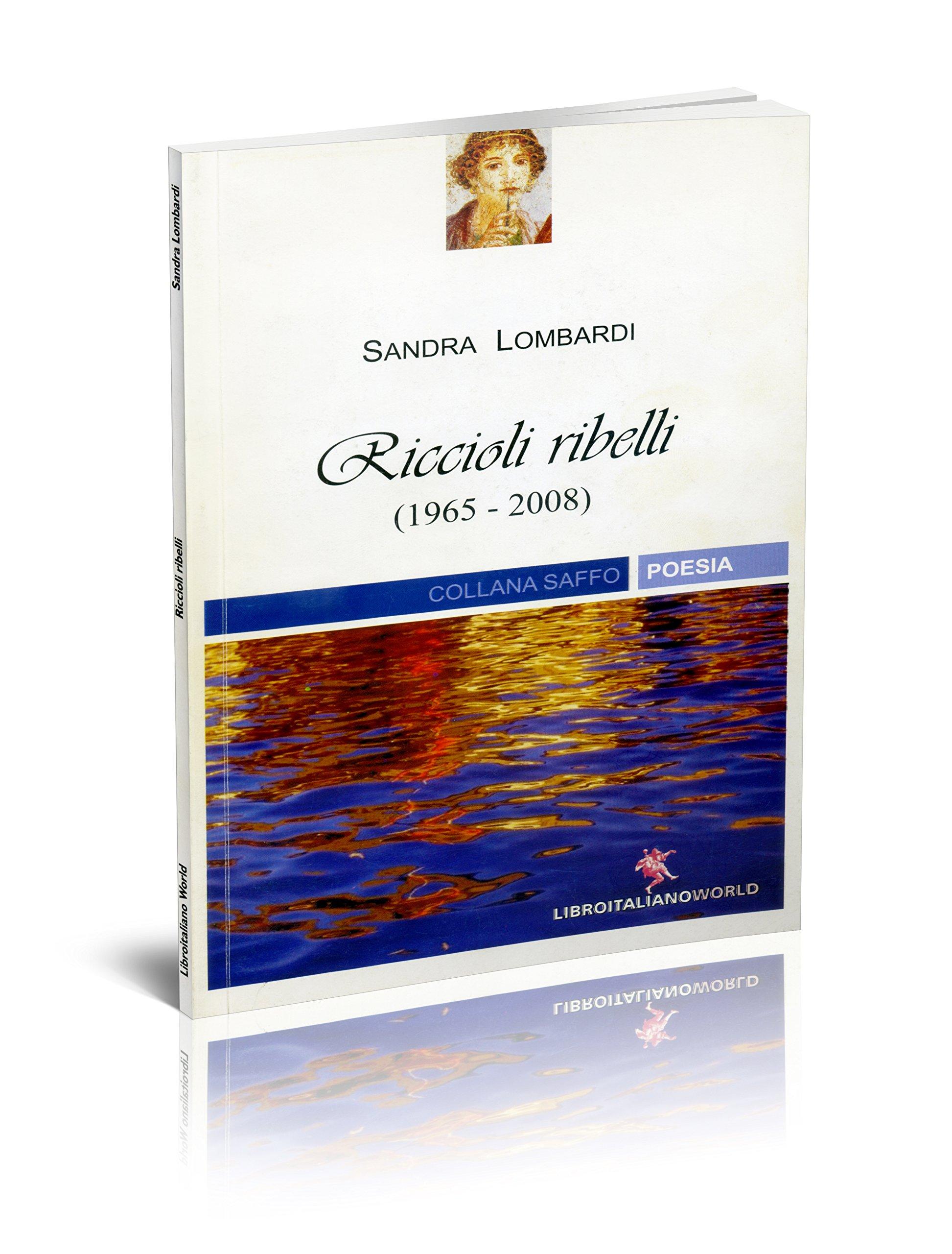 Riccioli Ribelli, Sandra Lombardi, LibroItaliano World, 2009, 56 pagine, ISBN 978-8878658196