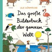 Das große Bilderbuch der ganzen Welt / Ole Könnecke