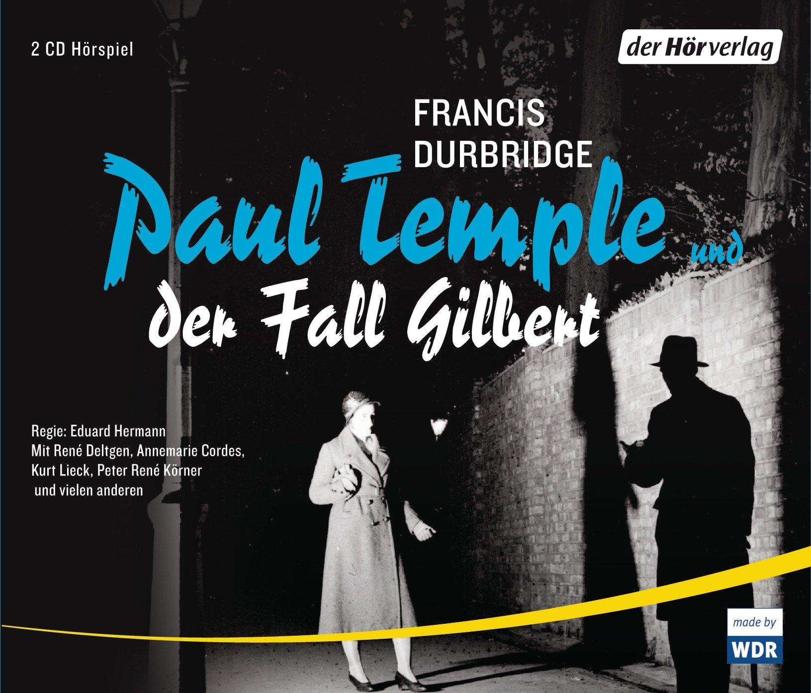 Paul Temple und der Fall Gilbert / hörverlag