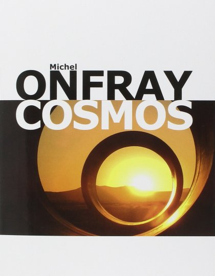 Michel Onfray - Cosmos : Une ontologie matérialiste