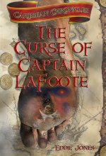The Curse of Captain LaFoote: A Caribbean Chronicles Novel Awash in Buried Treasure, Pirates and Dead Men's Bones (The Caribbean Chronicles) [Kindle Edition] Eddie Jones (Author)