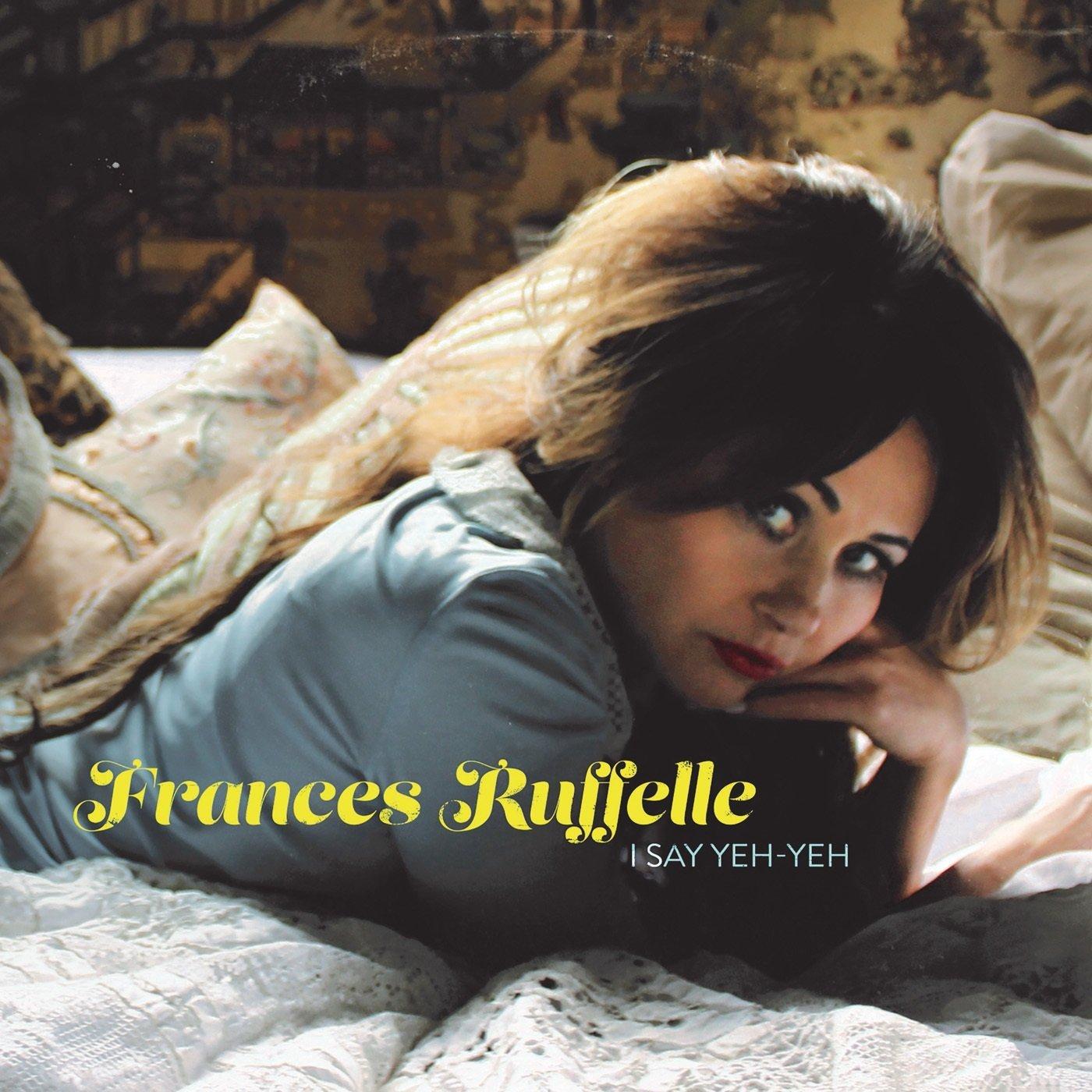 FRANCES RUFFELLE I Say Yeh-Yeh