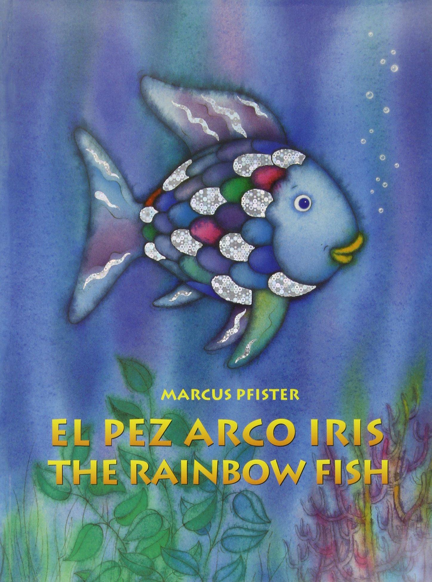 El Pez Arco Iris The Rainbow Fish Bilingual Paperback Edition
