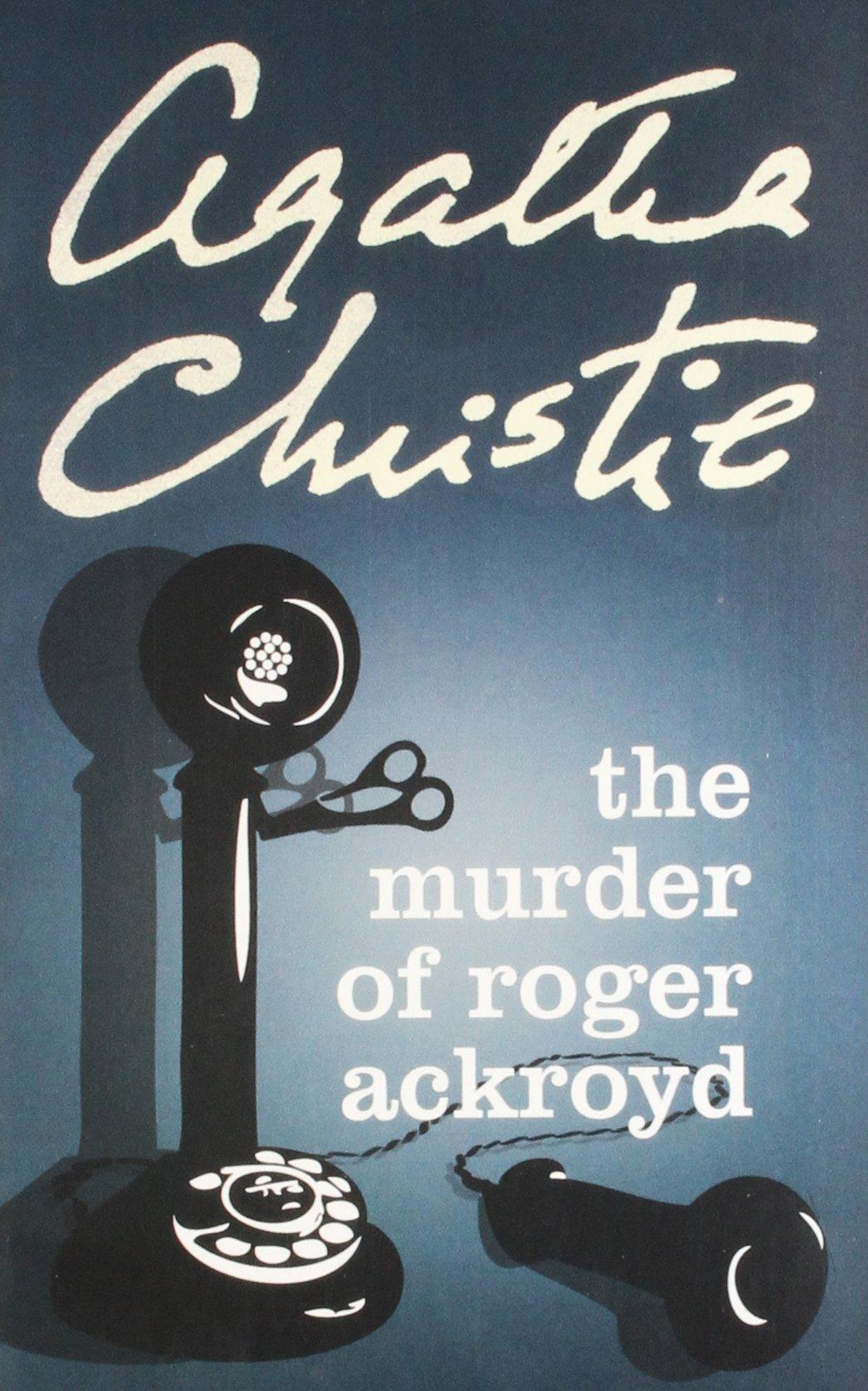 The Murder of Roger Ackroyd (Hercule Poirot, #4)