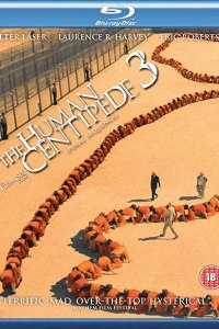 Cover art for the 2015 Blu-ray release of The Human Centipede 3 (Final Sequence)