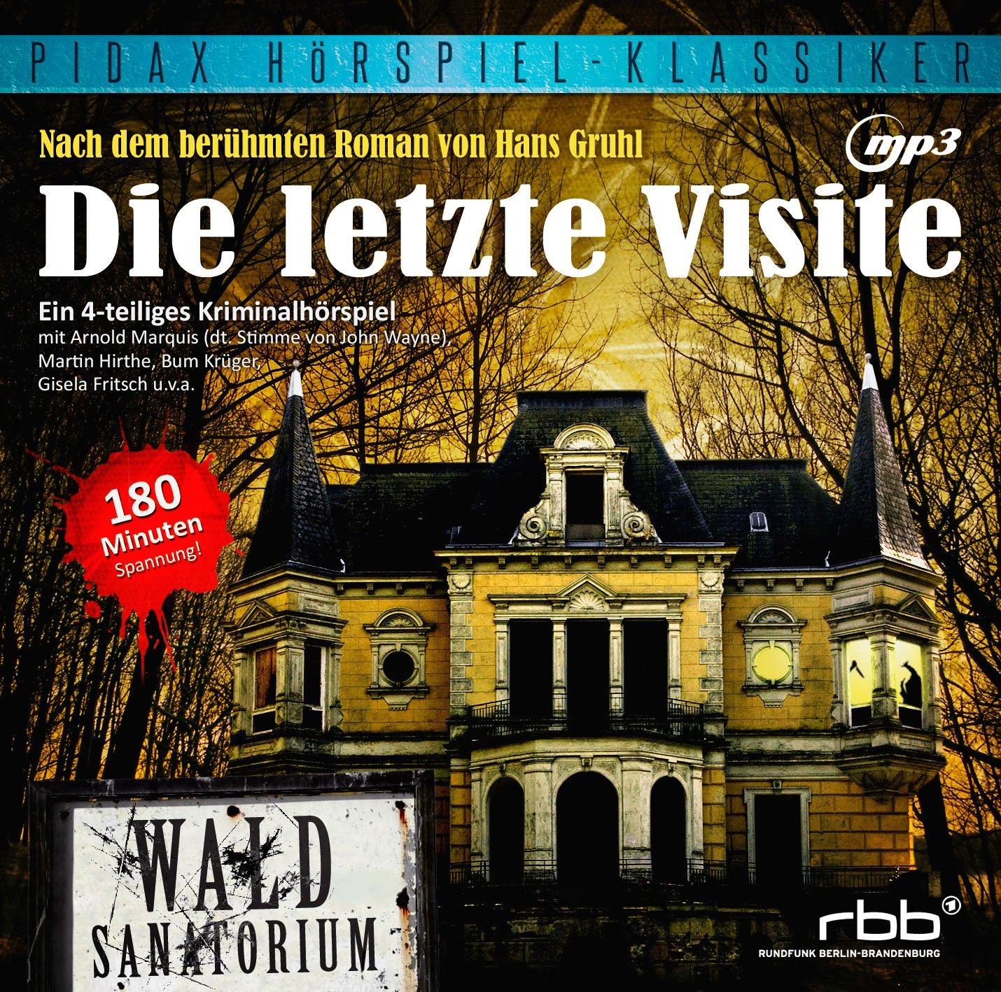 Hans Gruhl - Die letzte Visite (pidax)