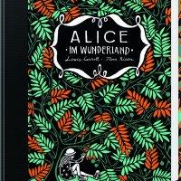 Alice im Wunderland. Alice hinter den Spiegeln / Lewis Carroll ; Floor Rieder
