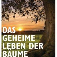 Das geheime Leben der Bäume : was sie fühlen, wie sie kommunizieren - die Entdeckung einer verborgenen Welt / Peter Wohlleben