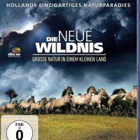 Die neue Wildnis : große Natur in einem kleinen Land / Regie: Mark Verkerk. Sprecher: Hannes Jännicke