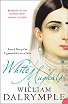 White Mughals: Love and Betrayal in…