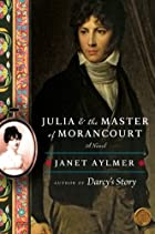 Julia and the Master of Morancourt: A Novel…