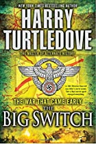The War That Came Early: The Big Switch by…