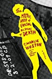 The Mystic Signs of Erasing All Signs of Death by Charlie Huston