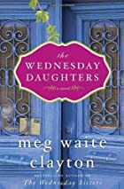 The Wednesday Daughters: A Novel by Meg…