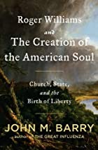 Roger Williams and the Creation of the…