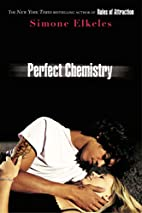 Perfect Chemistry by Simone Elkeles