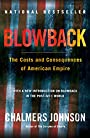 Blowback: The Costs and Consequences of American Empire (American Empire Project) - Chalmers Johnson