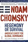 Hegemony or Survival: America's Quest for Global Dominance (American Empire Project) - Noam Chomsky