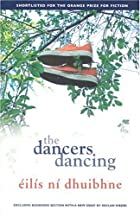 The Dancers Dancing by Eilis Ni Dhuibhne