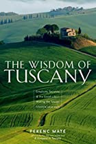 The Wisdom of Tuscany: Simplicity, Security…