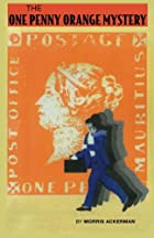 The One Penny Orange Mystery by Morris…
