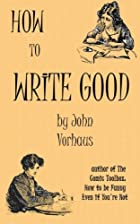 How to Write Good by John Vorhaus