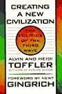 Creating a New Civilization: The Politics of the Third Wave - Alvin Toffler
