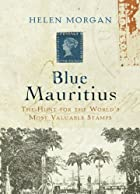 Blue Mauritius: The Hunt for the World's…