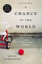 A Chance in the World: An Orphan Boy, a…