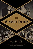 The Windsor Faction: A Novel by D. J. Taylor