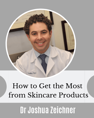 How to Get the Most from Skincare Products with Dr Joshua Zeichner AAD Video