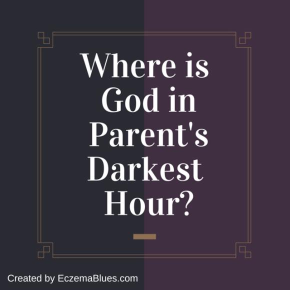 God in Parents Darkest Hour