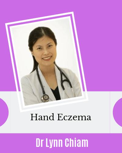 Hand Eczema with Dr Lynn Chiam dermatologist Singapore