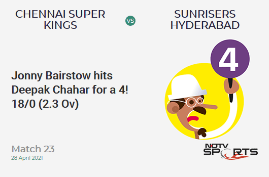CSK vs SRH: Match 23: Jonny Bairstow hits Deepak Chahar for a 4! SRH 18/0 (2.3 Ov). CRR: 7.2