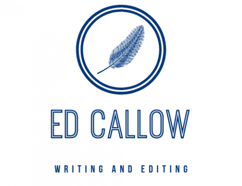 Ed Callow Writing and Editing