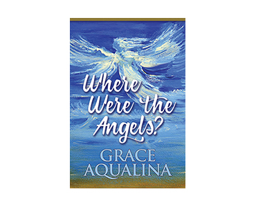 Where Were the Angels by Grace Aqualina