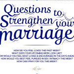 Questions to Strengthen your Marriage