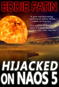 Hijacked on Naos 5 - The Chronicles of Alex Varia - Eddie Patin