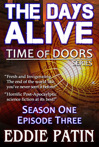 The Days Alive - Time of Doors Season 1 Episode 3 (Book 3) - Post Apocalypse EMP Survival - Dark Scifi Horror