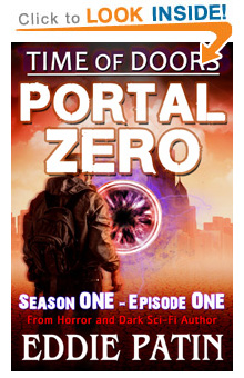 """Like EMP Survival, Horror, Guns, and Monsters?? Read """"Portal Zero"""" - Time of Doors Episode One for FREE on Amazon!"""