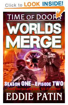"Like EMP Survival, Horror, Guns, and Monsters?? Read ""Worlds Merge"" - Time of Doors Episode Two, FREE with Kindle Unlimited on Amazon!"